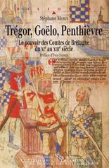 Trégor, Goëlo, Penthièvre, le pouvoir des Comtes de Bretagne du XIe au XIIIe siècle Trygor10