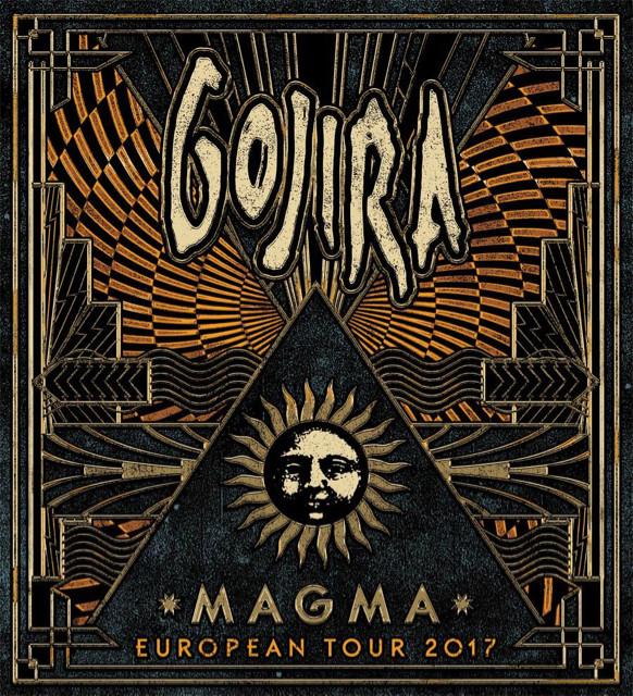 """GOJIRA  """"Magma European Tour 2017"""" Go10"""
