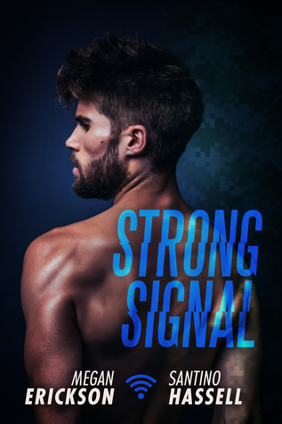 ERICKSON Megan & HASSELL Santino - CYBERLOVE (AMOURS EN LIGNE) - Tome 1 : Strong Signal (Rencontre Virtuelle) Strong10