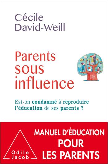 DAVID-WEILL Cécile : Parents sous influence 97827310