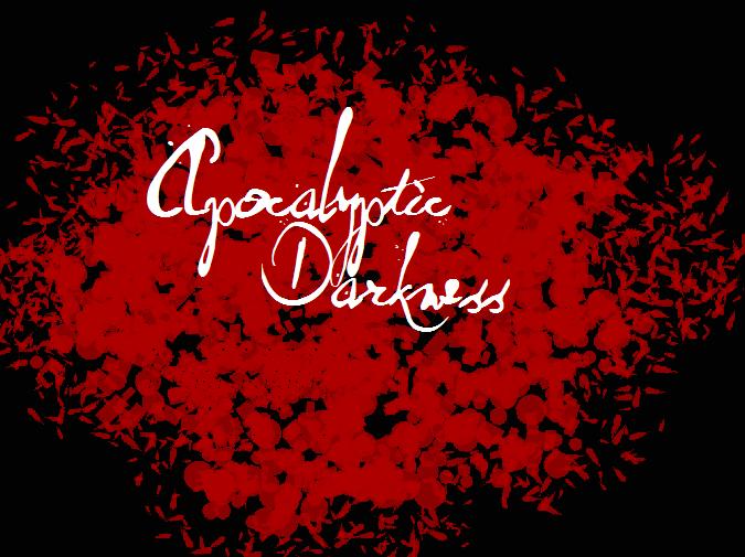 Apocalyptic Darkness [FORUM]