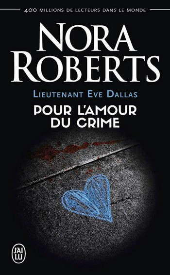 devoted in death - Lieutenant Eve Dallas - Tome 41: Pour l'amour du crime de Nora Roberts T41-po10