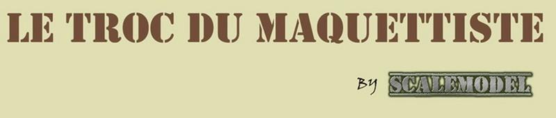 Le troc du Maquettiste