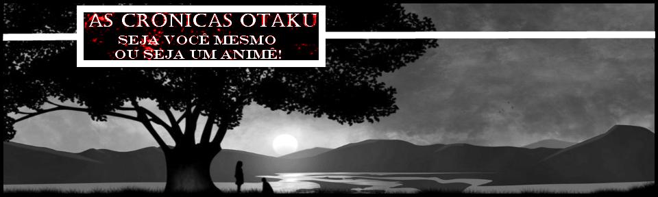 As Crônicas Otaku