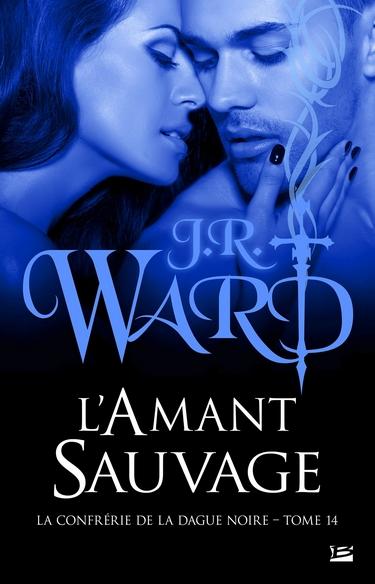 La Confrérie de la Dague Noire - Tome 14 : L'Amant sauvage de JR Ward Amant_10