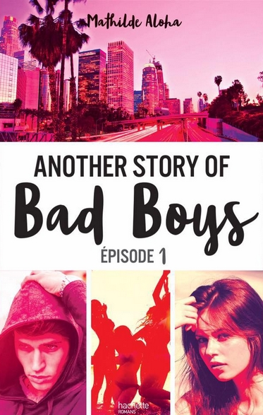 Tome 1 : Another Story of Bad Boys de Mathilde Aloha Anothe11