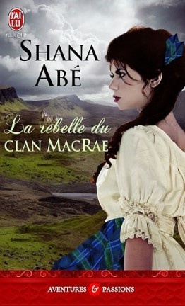 shana abé - La rebelle du clan MacRae - Shana Abe La_reb10