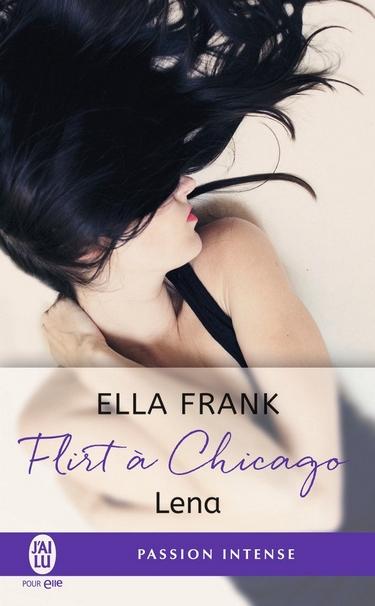 Flirt à Chicago - Tome 1 : Lena de Ella Frank Lena10