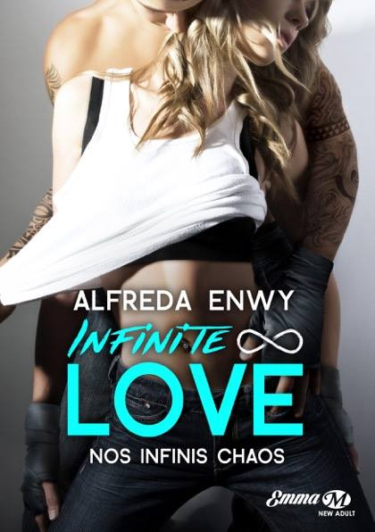 Infinite Love - Tome 1 : Nos infinis chaos d'Alfreda Enwy Nos_in10