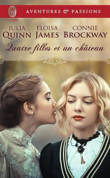Tome 2: Quatre Filles et un Château de Julia Quinn, Eloisa James et Connie Brockway Quatre10