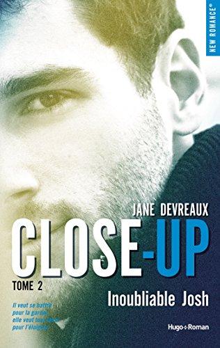 Close-up - Tome 2 : Inoubliable Josh de Jane Devreaux Sandre10