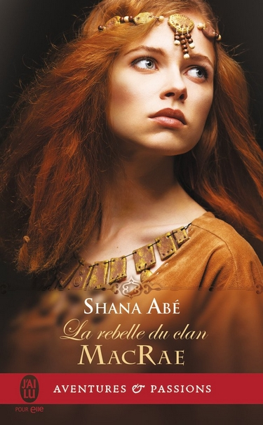 shana abé - La rebelle du clan MacRae - Shana Abe Shana10