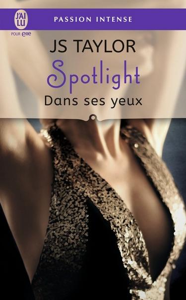 Spotlight - Tome 2 : Dans Ses Yeux de J.S. Taylor Spotli11