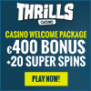 Thrills Casino €400 bonus + 20 Super Spins