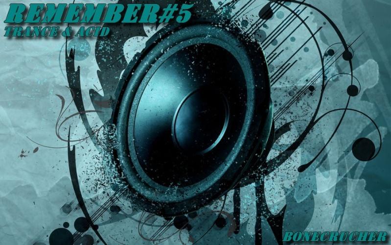 [Trance & Acid] Bonecrucher-Remember#5 (2013) Speake10