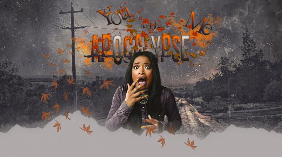 ∞ You, Me & the Apocalypse