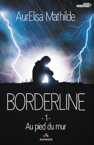 Borderline - Tome 1 : Au pied du mur de AurElisa Mathilde 15349510