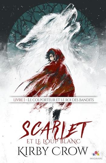 Scarlet et le loup blanc - Tome 1 : Le Colporteur et le Roi des bandits de Kirby Crow 15380711