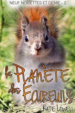 Neuf noisettes et demi  - Tome 2 : La planète des écureuils de Kate Lowell 15665810