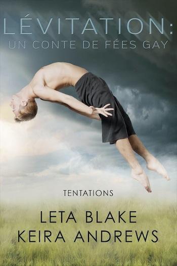 Tentations - Tome 1 : Lévitation, un conte gay de Leta Blake et Keira Andrews 15781410