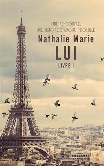Lui - Livre I de Nathalie Marie 15894910