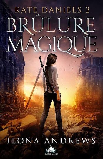 Kate Daniels - Tome 2 : Brûlure Magique de Ilona Andrews 16603010