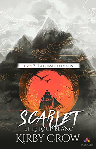 Scarlet et le loup blanc - Tome 2 : La chance du marin de Kirby Crow 51oloh10