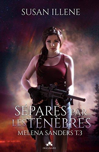 Melena Sanders - Tome 3 : Séparés par les ténèbres de Susan Illene 51ttep10