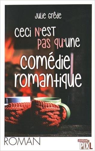Ceci n'est pas qu'une comédie romantique de Julie Grêde 51zv2q10