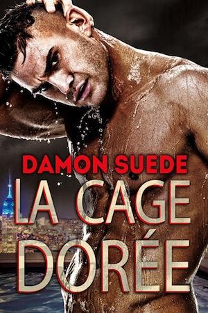 La cage dorée de Damon Suede La-cag11