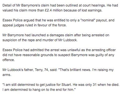 Michael Barrymore demands £2.5 million compensation for 'wrongful arrest' re Stuart Lubbock death - but Essex Police only offer £1  (Daily Mail & Daily Mirror, 21 Dec 2016)   - Page 2 311