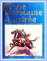 La Vie Marocaine Illustrée 1932