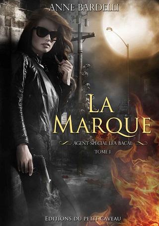 AGENT SPECIAL LEA BACAL (Tome 01) LA MARQUE de Anne Bardelli 20821810