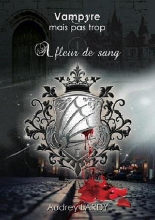 VAMPYRE MAIS PAS TROP (Tome 01) A FLEUR DE SANG de Audrey Lardy Vampyr10