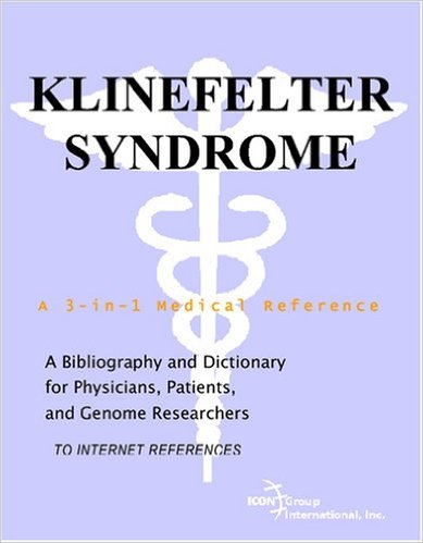 Klinefelter Syndrome - A Bibliography and Dictionary for Physicians, Patients, and Genome Researchers (Broché) de Philip M. Parker (Auteur) 410gy710