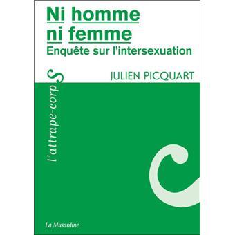 Ni homme, ni femme : enquête sur l'intersexuation (Broché) de Julien Picquart (Auteur) 97828410