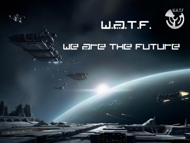 We Are The Future W.A.T.F