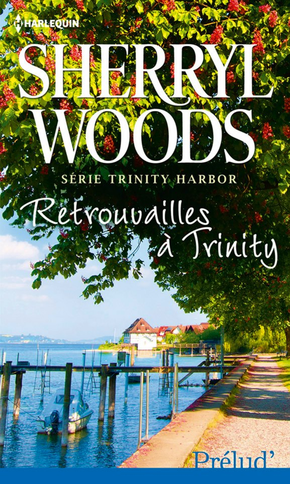 WOODS Sherryl - TRINITY HARBOR - Tome 3 : Retrouvailles à Trinity Harbor 15510710