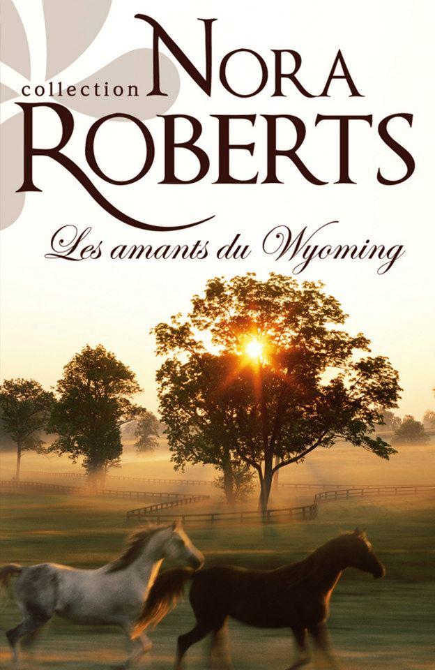 ROBERTS Nora - Les amants du Wyoming 18509110