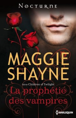 SHAYNE Maggie - CHILDREN OF TWILIGHT - Tome 17 : La prophétie des vampires 51hzdc10