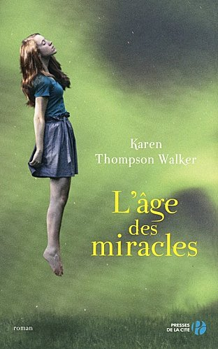 THOMPSON WALKER Karen - L'âge des miracles  L-age-10