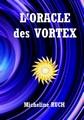 Une bonne idée de cadeau pour Noël : « L'oracle des Vortex » Couver10