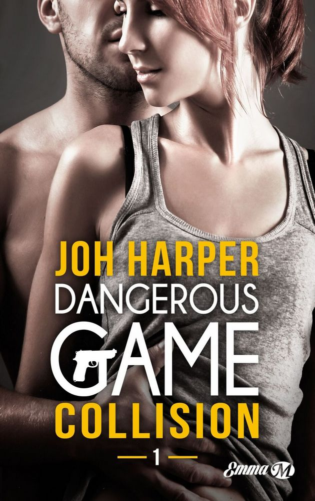 HARPER Joh - DANGEROUS GAME - Tome 1 :  Collision 1611-d10