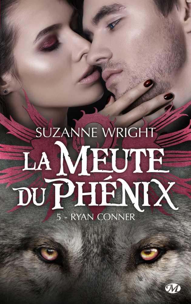 WRIGHT Suzanne - LA MEUTE DU PHENIX - Tome 5 : Ryan Conner  1611-m11