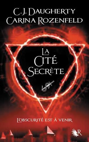 DAUGHERTY C.J & ROZENFELD Carina - LE FEU SECRET - Tome 2 : La cité secrète 51crds10
