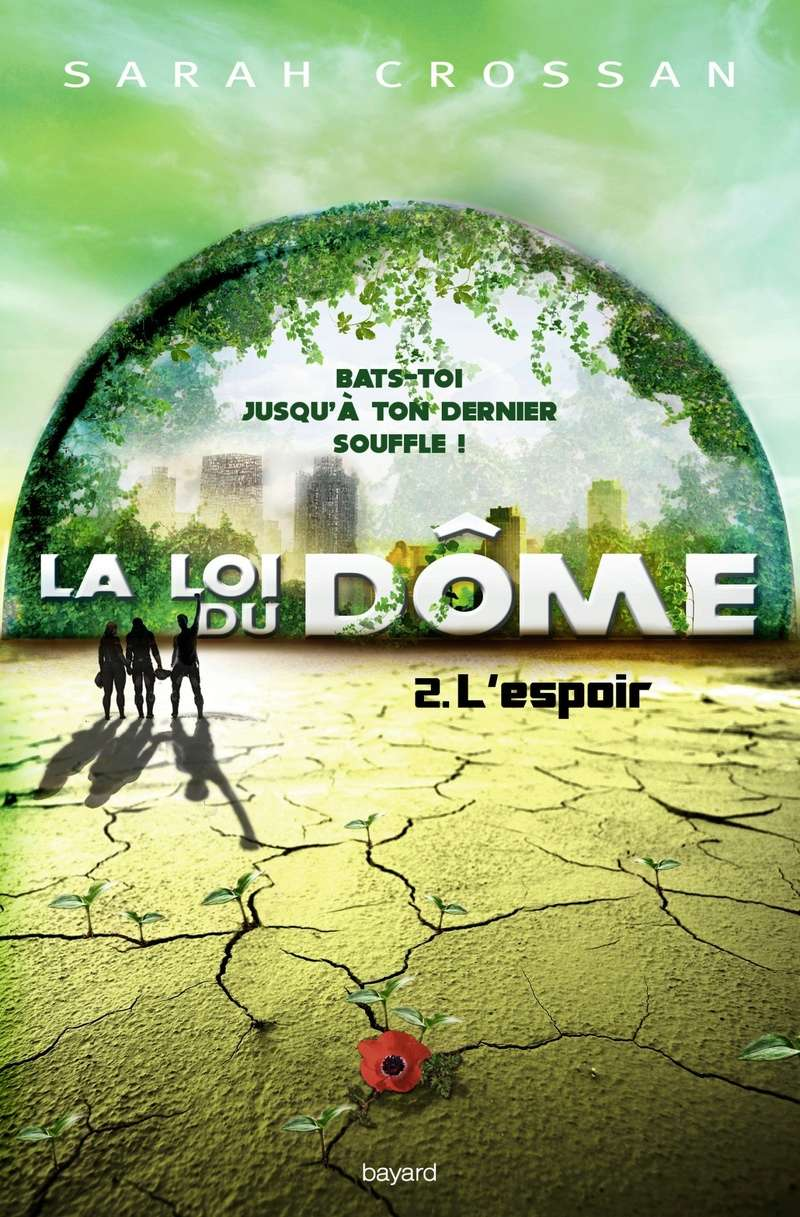 CROSSAN Sarah - La loi du Dôme - Tome 2 : L'espoir 910txu10