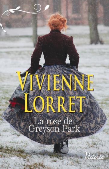 LORRET VIvienne - LES GENTLEMEN DE FALLOW HALL - Tome 2 :  La rose de Greyson Park 97822813