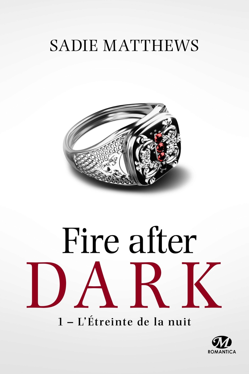 MATTHEWS Sadie - FIRE AFTER DARK - Tome 1 : L'Étreinte de la nuit After11