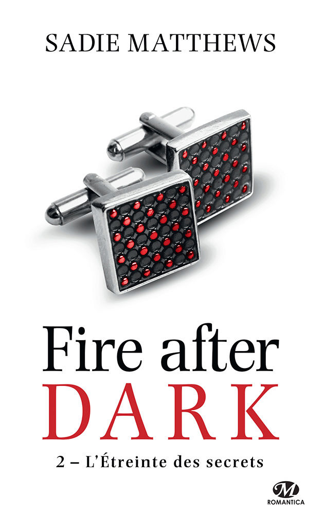 MATTHEWS Sadie - FIRE AFTER DARK - Tome 2 : L'étreinte des secrets After_10