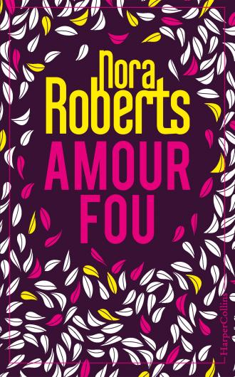 ROBERTS Nora - Amour fou Amour10